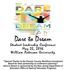 Dare to Dream Student Leadership Conference May 25, 2016 William Paterson University